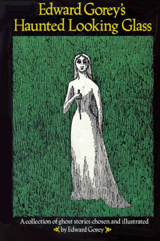 Edward Gorey's Haunted Looking Glass
